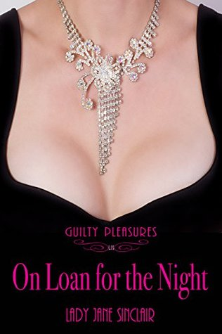 On Loan for the Night (Guilty Pleasures Book 1)