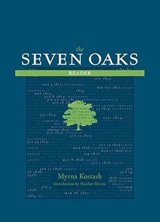 The Seven Oaks Reader by Myrna Kostash