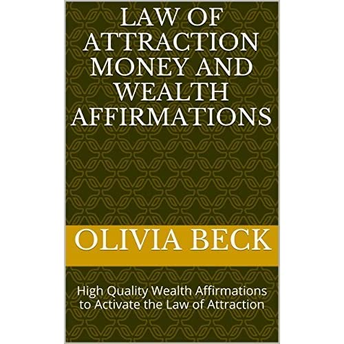 Law of Attraction Money and Wealth Affirmations: High