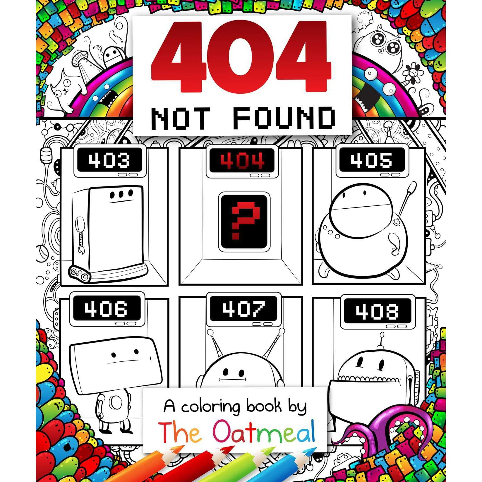 404 Not Found A Coloring Book By The Oatmeal By Matthew Inman