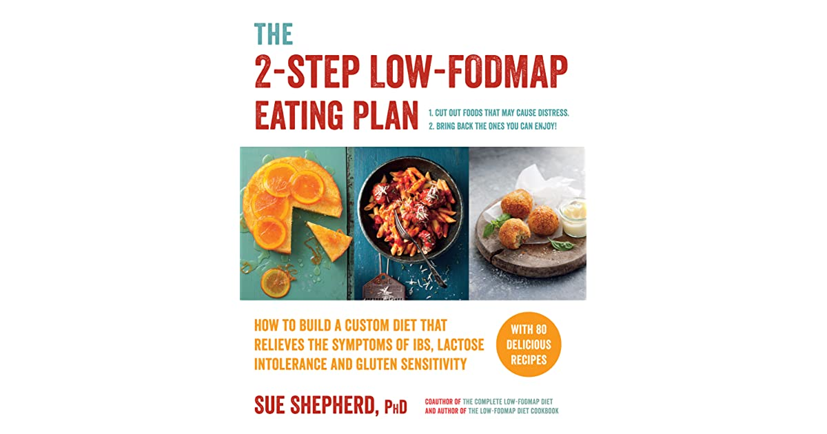 The 2 step low fodmap eating plan how to build a custom diet that the 2 step low fodmap eating plan how to build a custom diet that relieves the symptoms of ibs lactose intolerance and gluten sensitivity by sue shepherd forumfinder Images