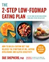 The 2-Step Low-FODMAP Eating Plan: How To Build a Custom Diet that Relieves the Symptoms of IBS, Lactose Intolerance, and Gluten Sensitivity