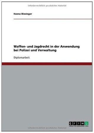Waffen- und Jagdrecht in der Anwendung bei Polizei und Verwaltung