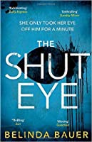 The Shut Eye: From the Sunday Times bestselling author of Snap