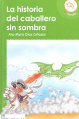 La historia del caballero sin sombra  by  Ana Maria Diaz Collazos