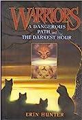 Warriors Cat Collection: A Dangerous Path / The Darkest Hour