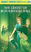 The Ghost of Blackwood Hall (Nancy Drew, #25)