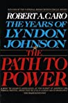 Book cover for The Path to Power (The Years of Lyndon Johnson, Vol 1)