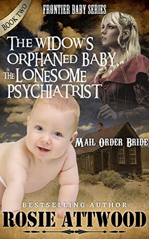 The Widow's Orphaned Baby / The Lonesome Psychiatrist (Frontier Baby)