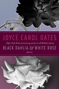 Black Dahlia  White Rose: Stories