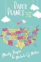 Paper Planes and Other Things We Lost (Paper Planes #1)