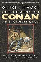 The Coming of Conan the Cimmerian (Conan the Cimmerian, #1)