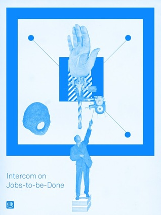 Intercom on Jobs to be Done