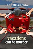 Vacations Can Be Murder (Diega DelValle Series Book 3)
