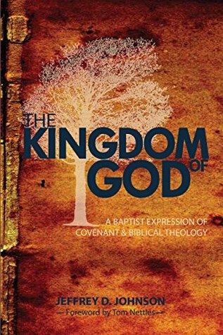 The Kingdom of God by Jeffrey D. Johnson