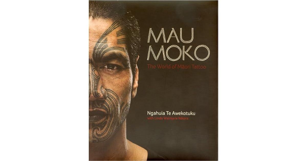 The World Of Maori Tattoo: Mau Moko: The World Of Maori Tattoo By Ngahuia Te Awekotuku