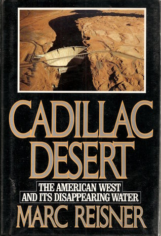 Cadillac Desert: The American West and Its Disappearing
