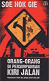 Orang-Orang di Persimpangan Kiri Jalan: Kisah Pemberontakan Madiun September 1948