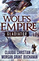 Wolf's Empire: Gladiator: A Novel
