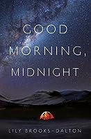 Good Morning, Midnight by Lily Brooks-Dalton — Reviews