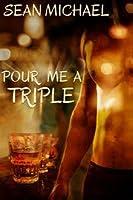 Pour Me a Triple