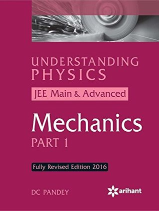 Understanding Physics for JEE Main & Advanced Mechanics Part