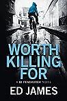 Worth Killing For (DI Fenchurch, #2)