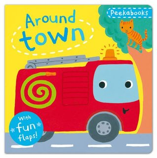 Peekabooks: Around Town: A lift-the-flap board book