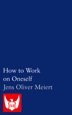 How to Work on Oneself: A Sketch