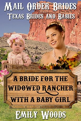 Mail Order Bride: A Bride for the Widowed Rancher with a Baby Girl