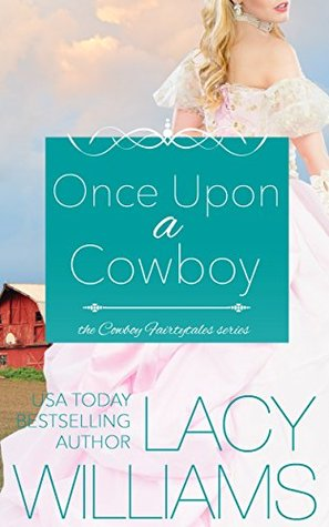 Once Upon a Cowboy (Cowboy Fairytales #1)