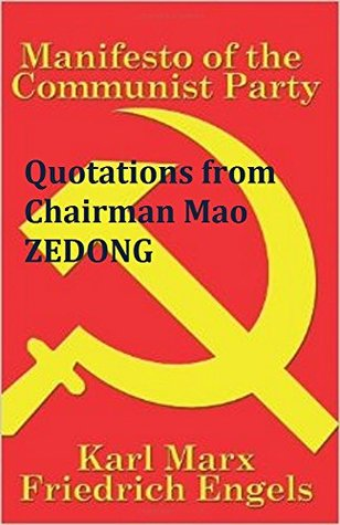Manifesto of the Communist Party - Quotations from Chairman Mao Zedong: The Alpha and Omega of Communism
