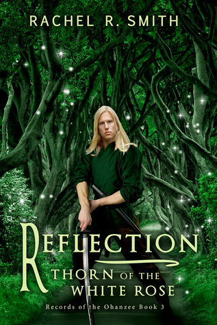 Reflection: Thorn of the White Rose (Records of the Ohanzee, #3)