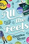 All the Feels by Danika Stone