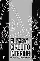 El circuito interior: Una crónica de la ciudad de México (El Cuarto de las Maravillas)
