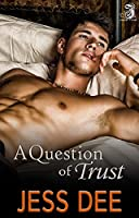 A Question of Trust (Three Questions Book 1)