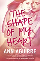 The Shape of My Heart  (2B Trilogy #3)