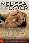 Taken by Love (The Bradens at Trusty #1; The Bradens #7; Love in Bloom #16) audiobook download free