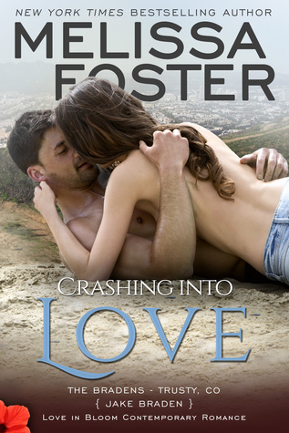 Crashing into Love (The Bradens at Trusty #6; The Bradens #12; Love in Bloom #21)