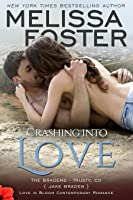 Crashing into Love (The Bradens #12; Love in Bloom #21)