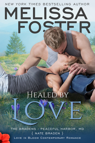 Healed By Love (The Bradens at Peaceful Harbor #1; The Bradens #13; Love in Bloom #32)