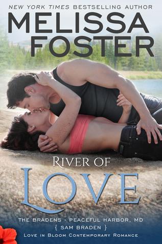 River of Love (The Bradens at Peaceful Harbor #3; The Bradens #15; Love in Bloom #34)