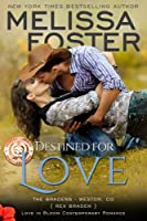 Destined for Love (Love in Bloom, #5, The Bradens, #2)