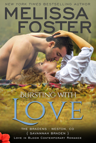 Bursting with Love (The Bradens at Weston CO, #5; The Bradens, #5; Love in Bloom, #8)