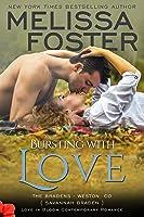 Bursting with Love (Love in Bloom #8, The Bradens, #5)