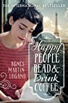 Happy People Read and Drink Coffee by Agnès Martin-Lugand