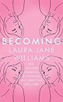Becoming: Sex, Second Chances, and Figuring Out Who the Hell I am