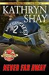 Never Far Away (Rockford Fire Department, #4)