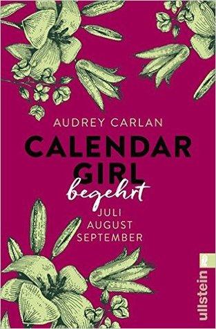 Calendar Girl - Begehrt: Juli/August/September (Calendar Girl Quartal, Band 3