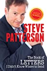The Book of Letters I Didn't Know Where to Send by Steve  Patterson